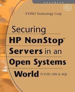 Securing HP NonStop Servers in an Open Systems World: TCP/IP, OSS and SQL, 2/e (Paperback)-cover