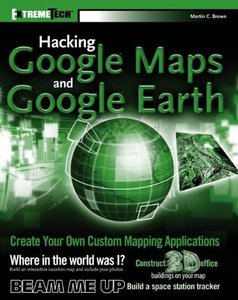 Hacking Google Maps and Google Earth-cover
