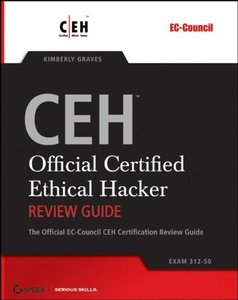CEH: Official Certified Ethical Hacker Review Guide: Exam 312-50-cover