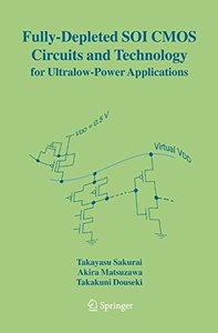 Fully-Depleted SOI CMOS Circuits and Technology for Ultralow-Power Applications-cover