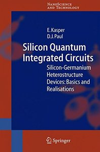 Silicon Quantum Integrated Circuits: Silicon-Germanium Heterostructure Devices: Basics and Realisations-cover