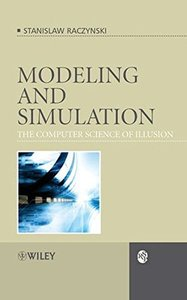 Modeling and Simulation: The Computer Science of Illusion-cover