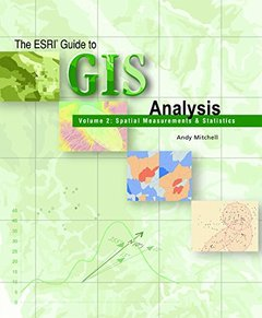 The ESRI Guide to GIS Analysis: Volume 2: Spatial Measurements and Statistics-cover