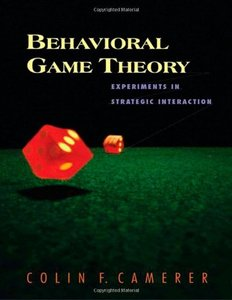 Behavioral Game Theory: Experiments in Strategic Interaction-cover