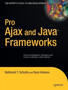 Pro Ajax and Java Frameworks (Paperback)