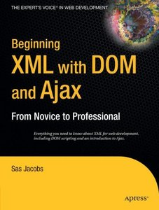 Beginning XML with DOM and Ajax: From Novice to Professional-cover