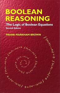 Boolean Reasoning: The Logic of Boolean Equations, 2/e