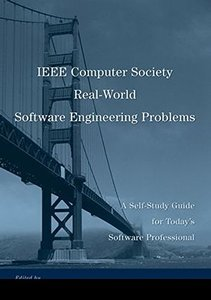 IEEE Computer Society Real-World Software Engineering Problems: A Self-Study Guide for Today's Software Professional-cover