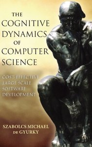 The Cognitive Dynamics of Computer Science: Cost Effective Large Scale Software Development-cover