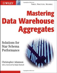 Mastering Data Warehouse Aggregates: Solutions for Star Schema Performance-cover