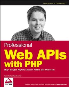 Professional Web APIs with PHP: eBay, Google, Paypal, Amazon, FedEx plus Web Feeds-cover