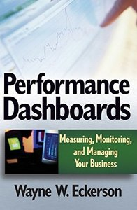 Performance Dashboards: Measuring, Monitoring, and Managing Your Business (Hardcover)-cover
