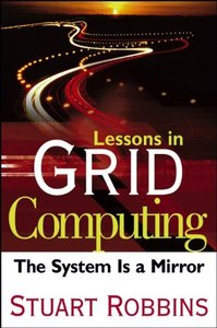 Lessons in Grid Computing: The System Is a Mirror-cover