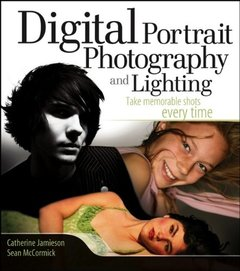 Digital Portrait Photography and Lighting: Take Memorable Shots Every Time-cover