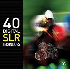 40 Digital SLR Techniques