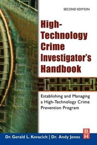 High-Technology Crime Investigators Handbook, 2/e: Establishing and Managing a High-Technology Crime Prevention Program-cover