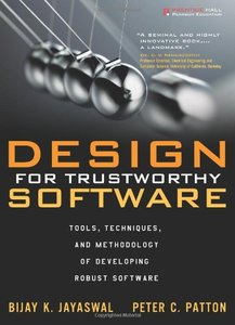 Design for Trustworthy Software: Tools, Techniques, and Methodology of Developing Robust Software-cover