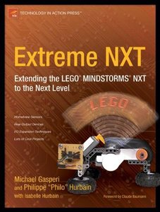 Extreme NXT: Extending the LEGO Mindstorms NXT to the Next Level-cover