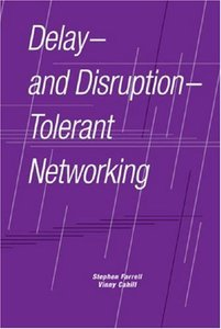 Delay And Disruption Tolerant Networking (Hardcover)