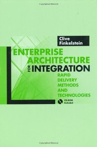 Enterprise Architecture for Integration: Rapid Delivery Methods and Technologies (Artech House Mobile Communications Library) (Hardcover)-cover