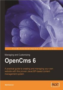 Managing And Customizing Opencms 6 Websites: Java/jsp Xml Content Management-cover