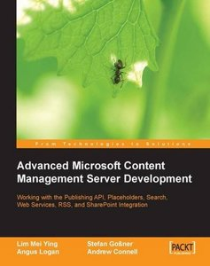 Advanced Microsoft Content Management Server MCMS: Working with the Publishing API, Placeholders, Search, Web Services, RSS, and Sharepoint Integration (Paperback-cover