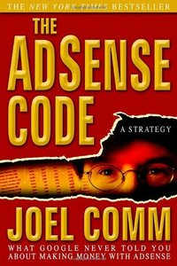 The AdSense Code: What Google Never Told You About Making Money with AdSense (Paperback)