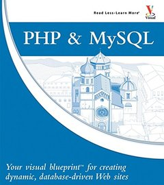 PHP & MySQL : Your visual blueprint for creating dynamic , database-driven Web sites (Paperback)-cover