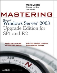 Mastering Windows Server 2003 , Upgrade Edition for SP1 and R2 (Paperback)-cover