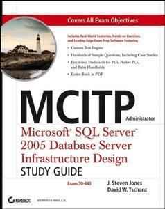 MCITP Administrator: Microsoft SQL Server 2005 Database Server Infrastructure Design Study Guide (Exam 70-443)-cover