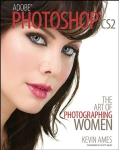 Adobe Photoshop CS2 : The Art of Photographing Women (Paperback)