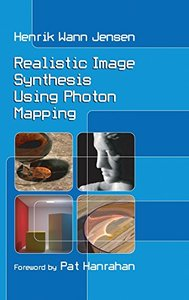 Realistic Image Synthesis Using Photon Mapping