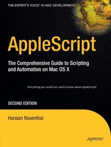 AppleScript: The Comprehensive Guide to Scripting and Automation on Mac OS X, 2/e-cover