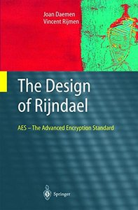The Design of Rijndael: AES - The Advanced Encryption Standard-cover