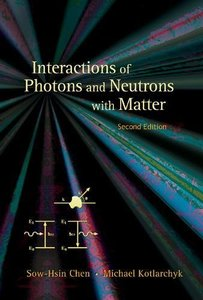 Interaction of Photons and Neutrons With Matter: An Introduction, 2/e-cover