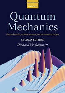Quantum Mechanics: Classical Results, Modern Systems, and Visualized Examples, 2/e