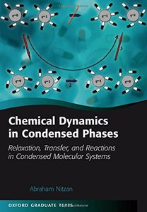 Chemical Dynamics in Condensed Phases: Relaxation, Transfer, and Reactions in Condensed Molecular Systems (Hardcover)