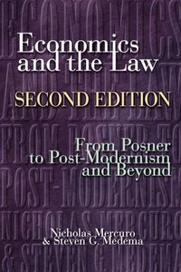 Economics and the Law: From Posner to Postmodernism and Beyond, 2/e