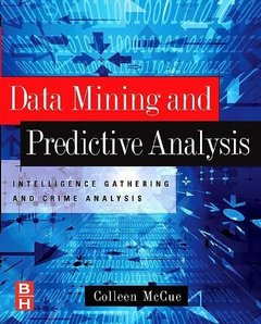Data Mining and Predictive Analysis: Intelligence Gathering and Crime Analysis (Paperback)-cover