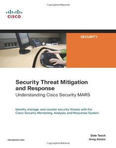 Security Threat Mitigation and Response: Understanding Cisco Security MARS-cover