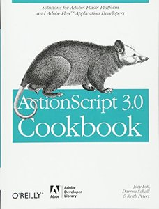 ActionScript 3.0 Cookbook: Solutions for Flash Platform and Flex Application Developers (Paperback)-cover