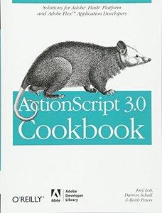 ActionScript 3.0 Cookbook: Solutions for Flash Platform and Flex Application Developers (Paperback)