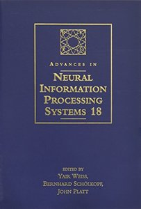 Advances in Neural Information Processing Systems 18: Proceedings of the 2005 Conference (Hardcover)-cover
