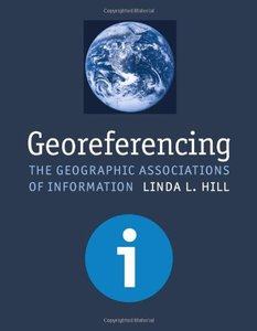 Georeferencing: The Geographic Associations of Information-cover