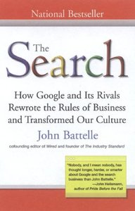 The Search: How Google and Its Rivals Rewrote the Rules of Business and Transformed Our Culture (Paperback)