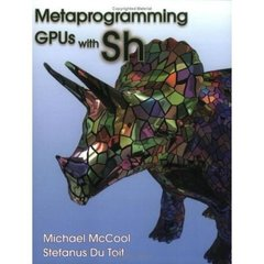 Metaprogramming GPUs with Sh (Paperback)