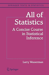 All of Statistics: A Concise Course in Statistical Inference-cover
