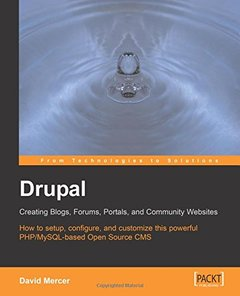 Drupal: Creating Blogs, Forums, Portals, And Community Websites-cover