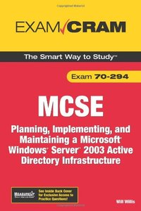 MCSA/MCSE 70-294 Exam Cram: Planning, Implementing, and Maintaining a Microsoft Windows Server 2003 Active Directory Infrastructure, 2/e-cover