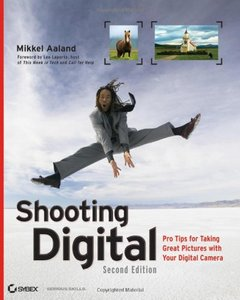 Shooting Digital: Pro Tips for Taking Great Pictures with Your Digital Camera, 2/e (Paperback)-cover